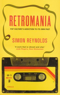 SIMON REYNOLDS - Retromania