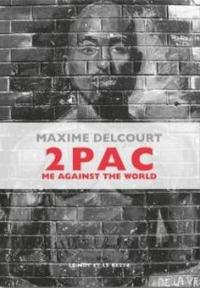 MAXIME DELCOURT - 2Pac - Me Against the World
