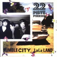 22 PISTEPIRKKO - Rumble City, Lala Land
