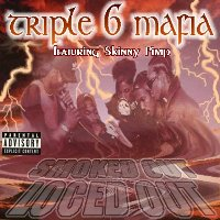 TRIPLE SIX MAFIA - Smoked Out, Loced Out