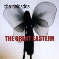 THE DELGADOS - The Great Eastern