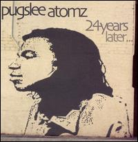 PUGSLEE ATOMZ - 24 Years Later...