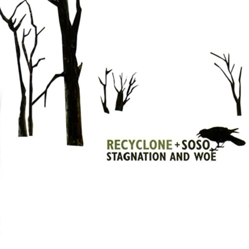 RECYCLONE & SOSO - Stagnation and Woe
