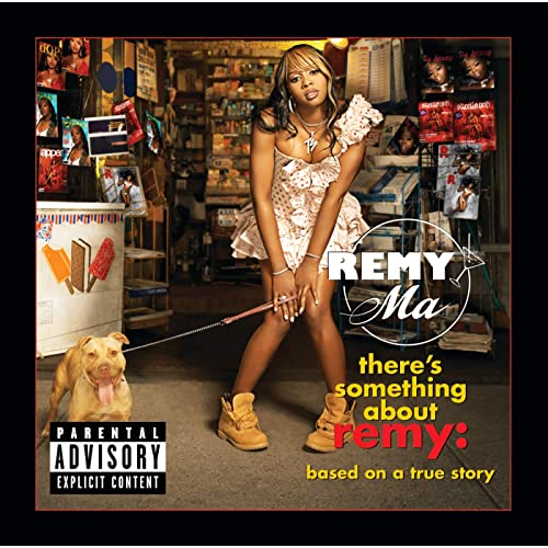 REMY MA - Theres Something About Remy: Based On A True Story