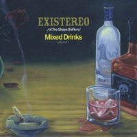 EXISTEREO - Mixed Drinks Vol. 1