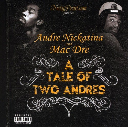 ANDRE NICKATINA & MAC DRE - A Tale of Two Andres