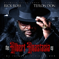 RICK ROSS - The Albert Anastasia EP