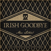 MAC LETHAL - Irish Goodbye