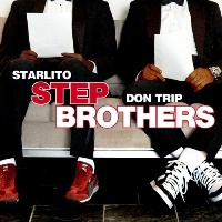 DON TRIP & STARLITO - Step Brothers
