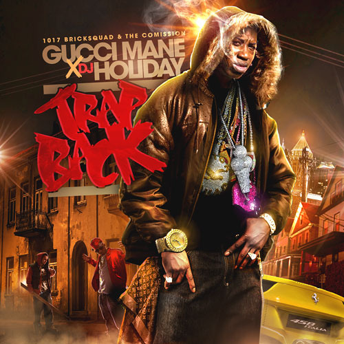 GUCCI MANE & DJ HOLIDAY - Trap Back