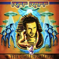 RIFF RAFF - The Golden Alien