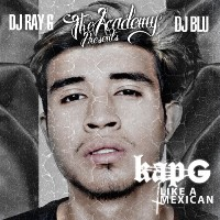 KAP-G - Like a Mexican