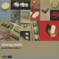 MONEY MARK - Push the Buttons