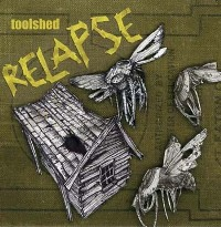 TOOLSHED - Relapse
