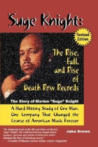 JAKE BROWN - Suge Knight: The Rise, Fall and Rise of Death Row Records