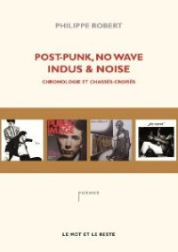 PHILIPPE ROBERT - Post-Punk, No-Wave, Indus & Noise