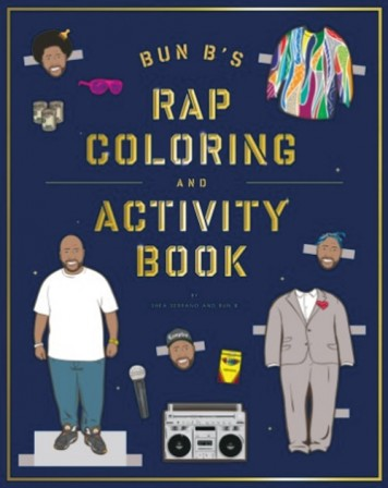 SHEA SERRANO & BUN B - Bun B's Rap Coloring & Activity Book