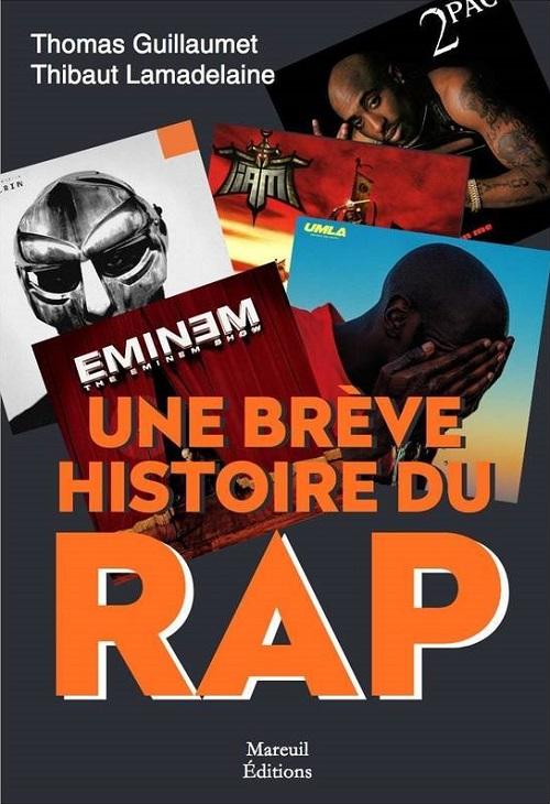 THOMAS GUILLAUMET & THIBAUT LAMADELAINE – Une Brève Histoire du Rap