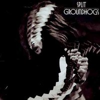 GROUNDHOGS - Split