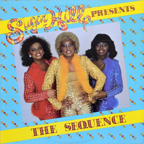 THE SEQUENCE - Sugarhill Presents The Sequence