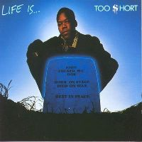 TOO $HORT - Life Is... Too Short