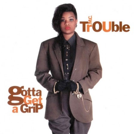 MC TROUBLE - Gotta Get a Grip