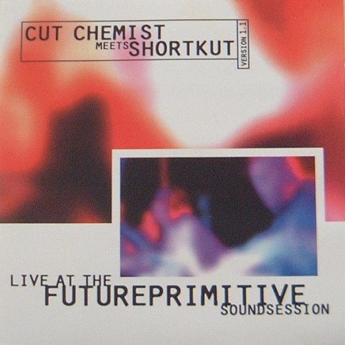 CUT CHEMIST MEETS SHORTKUT - Live At the Future Primitive Sound Session