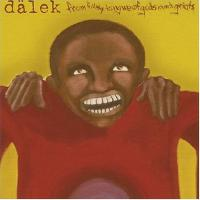 DALEK - From Filthy Tongue of Gods & Griots