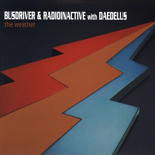 BUSDRIVER & RADIOINACTIVE PLUS DAEDELUS - The Weather