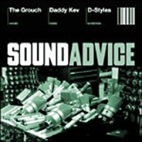 THE GROUCH, DADDY KEV & D-STYLES - Sound Advice