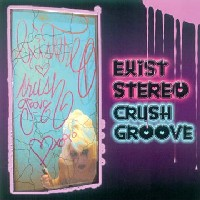 EXISTEREO - Crush Groove