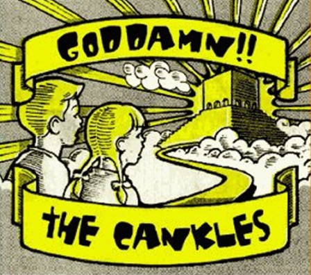 THE CANKLES - Goddamn