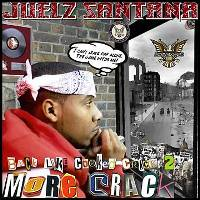 JUELZ SANTANA - Back Like Cooked Crack 2: More Crack