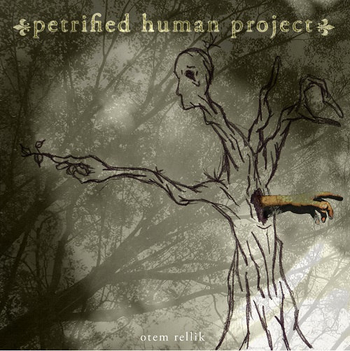 OTEM RELLIK - Petrified Human Project