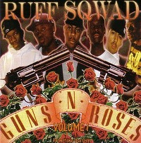 RUFF SQWAD - Guns 'N' Roses Vol. 1