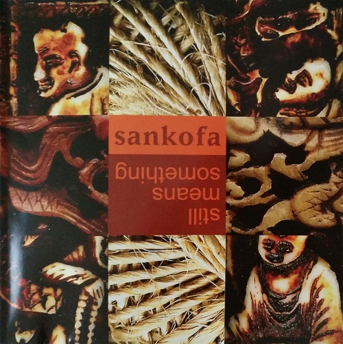 SANKOFA - Still Means Something
