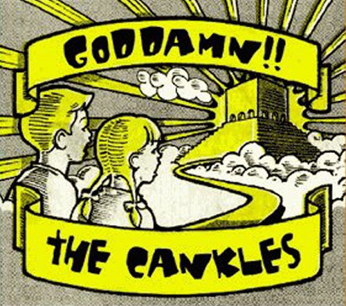 THE CANKLES - Goddamn!!