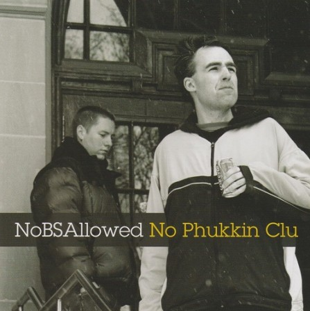 NOBS ALLOWED - No Phukkin Clu