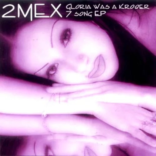 2MEX - Gloria was a Kroqer