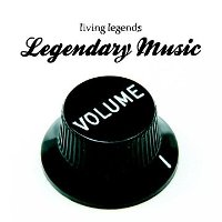 LIVING LEGENDS - Legendary Music Volume 1