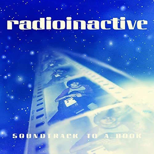 RADIOINACTIVE - Soundtrack to a Book