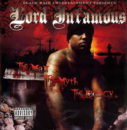 LORD INFAMOUS - The Man, The Myth, The Legacy