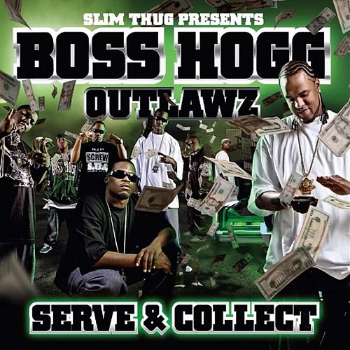 BOSS HOGG OUTLAWZ - Serve & Collect