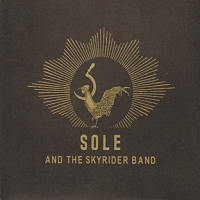 SOLE & THE SKYRIDER BAND - Sole & The Skyrider Band