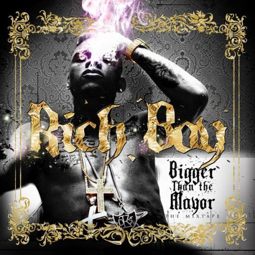 RICH BOY - Bigger Than the Mayor