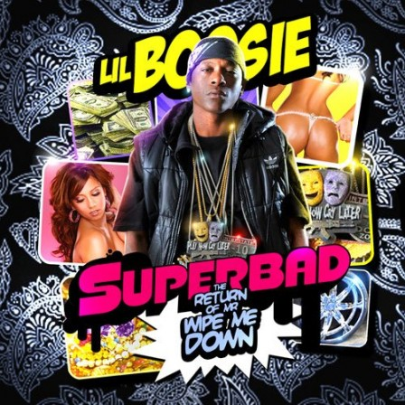 LIL BOOSIE - Superbad: The Return of Mr. Wipe Me Down