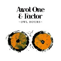 AWOL ONE & FACTOR - Owl Hours