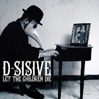 D-SISIVE - Let the Children Die