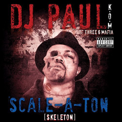 DJ PAUL - Scale-A-Ton (Skeleton)