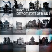 DANNY BROWN - Detroit State of Mind 4